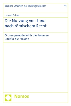 Die Nutzung von Land nach römischem Recht von Griese,  Lennart