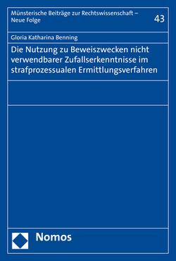 Die Nutzung zu Beweiszwecken nicht verwendbarer Zufallserkenntnisse im strafprozessualen Ermittlungsverfahren von Benning,  Gloria Katharina