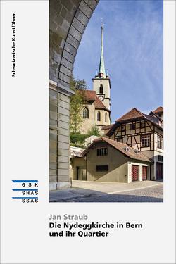 Die Nydeggkirche in Bern und ihr Quartier von Straub,  Jan