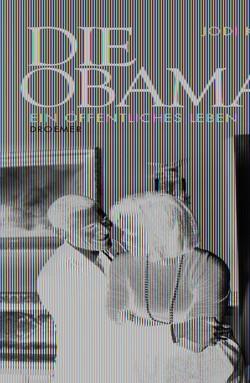 Die Obamas von Breuer,  Charlotte, Frick-Gerke,  Christine, Hermstein,  Rudolf, Kantor,  Jodi, Möllemann,  Norbert