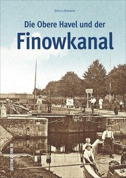 Die Obere Havel und der Finowkanal von Lehmann,  Jörn