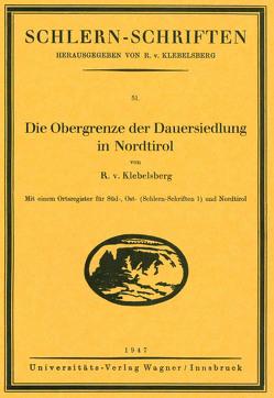 Die Obergrenze der Dauersiedlung in Nordtirol von von Klebelsberg,  Raimund