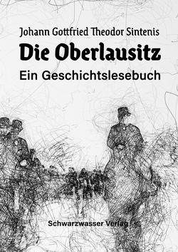 Die Oberlausitz von Blumenstein,  Gottfried, Sintenis,  Johann Gottfried Theodor