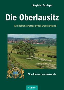Die Oberlausitz von Schlegel,  Siegfried