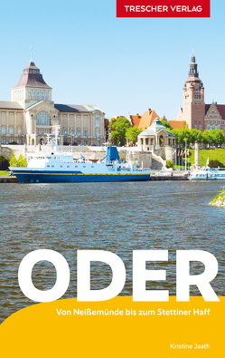 Reiseführer Die Oder von Jaath,  Kristine