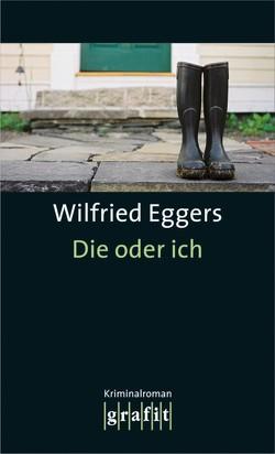 Die oder ich von Eggers,  Wilfried