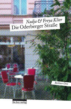 Die Oderberger Straße von Klier,  Freya, Klier,  Nadja