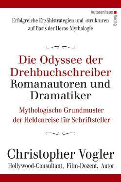 Die Odyssee der Drehbuchschreiber, Romanautoren und Dramatiker von Kuhnke,  Frank, Vogler,  Christopher
