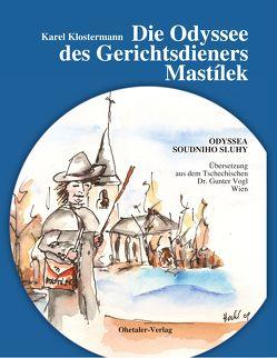 Die Odyssee des Gerichtsdieners Mastilek von Klostermann,  Karel, Vogl,  Gunter