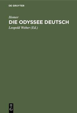 Die Odyssee Deutsch von Hofmann,  Ludwig von, Homer, Weber,  Leopold