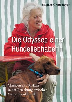 Die Odyssee einer Hundeliebhaberin von Greitemeyer,  Dagmar