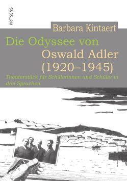 Die Odyssee von Oswald Adler (1920–1945) von Kintaert,  Barbara