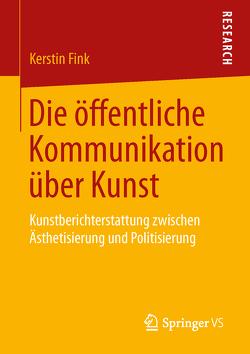 Die öffentliche Kommunikation über Kunst von Fink,  Kerstin