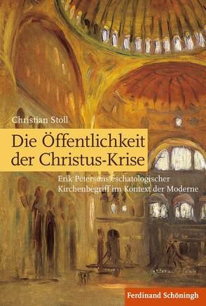 Die Öffentlichkeit der Christus-Krise von Stoll,  Christian