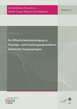 Die Öffentlichkeitsbeteiligung in Planungs- und Genehmigungsverfahren dezentraler Energieanlagen von Huge,  Antonia