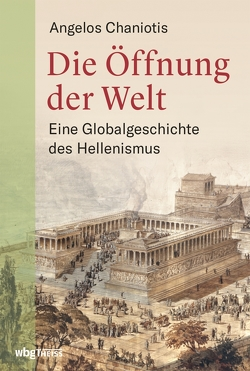 Die Öffnung der Welt von Chaniotis,  Angelos, Hallmannsecker,  Martin