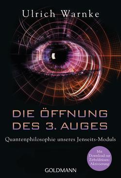 Die Öffnung des 3. Auges von Warnke,  Ulrich