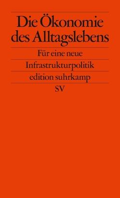 Die Ökonomie des Alltagslebens von Foundational Economy Collective, Gebauer,  Stephan, Streeck,  Wolfgang