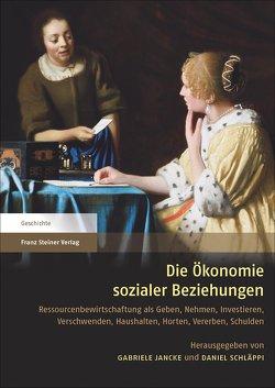 Die Ökonomie sozialer Beziehungen von Jancke,  Gabriele, Schläppi,  Daniel