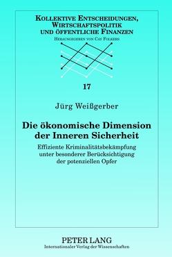 Die ökonomische Dimension der Inneren Sicherheit von Weißgerber,  Jürg