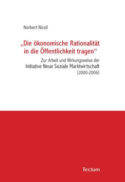 """""""Die ökonomische Rationalität in die Öffentlichkeit tragen"""" von Nicoll,  Norbert"""
