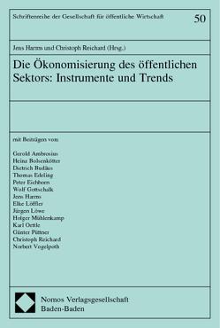 Die Ökonomisierung des öffentlichen Sektors: Instrumente und Trends von Harms,  Jens, Reichard,  Christoph