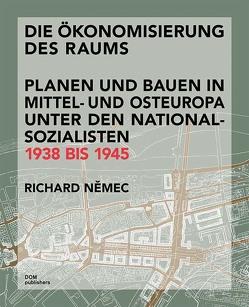 """""""Die Ökonomisierung des Raums"""" von Nemec,  Richard"""