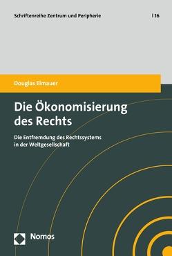 Die Ökonomisierung des Rechts von Elmauer,  Douglas
