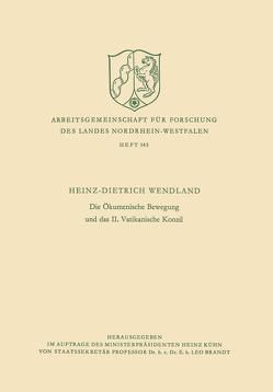 Die Ökumenische Bewegung und das II. Vatikanische Konzil von Wendland,  Heinz-Dietrich