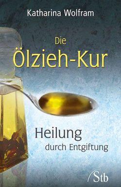 Die Ölzieh-Kur von Wolfram,  Katharina