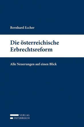 Die österreichische Erbrechtsreform von Eccher,  Bernhard