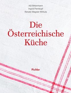 Die österreichische Küche von Bittermann,  Adi, Pernkopf,  Ingrid, Wagner-Wittula,  Renate