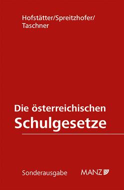 Die österreichischen Schulgesetze von Hofstätter,  Christoph, Spreitzhofer,  Martina, Taschner,  Caterina