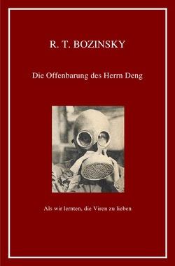 Die Offenbarung des Herrn Deng von Bozinsky,  R. T.