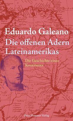 Die offenen Adern Lateinamerikas von Ammar,  Angelica, Galeano,  Eduardo