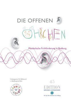 Die offenen Öhrchen – Musikalische Frühförderung in Bedburg von Quast,  Marianne