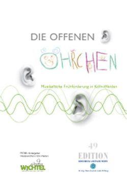 Die offenen Öhrchen – Musikalische Frühförderung in Köln-Weiden von Quast,  Marianne