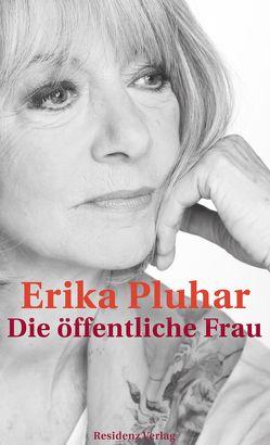 Die öffentliche Frau von Pluhar,  Erika