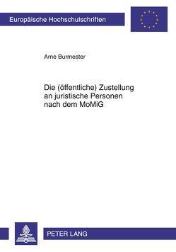 Die (öffentliche) Zustellung an juristische Personen nach dem MoMiG von Burmester,  Arne