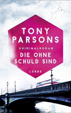Die ohne Schuld sind von Parsons,  Tony, Schmidt,  Dietmar