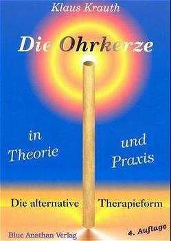 Die Ohrkerze in Theorie und Praxis von Grosshäuser,  Rosemarie, Krauth,  Klaus