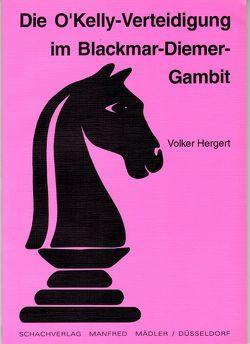 Die O'Kelly Verteidigung im Blackmar-Diemer Gambit von Hergert,  Volker
