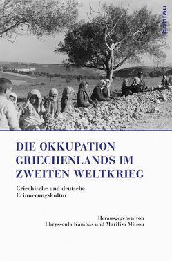Die Okkupation Griechenlands im Zweiten Weltkrieg von Kambas,  Chryssoula, Mitsou,  Marilisa