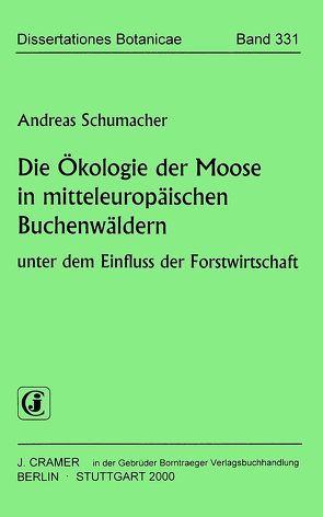 Die Ökologie der Moose in mitteleuropäischen Buchenwäldern von Schumacher,  Andreas
