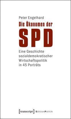 Die Ökonomen der SPD von Engelhard,  Peter