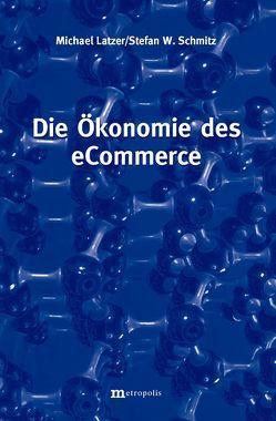 Die Ökonomie des eCommerce von Latzer,  Michael, Schmitz,  Stefan W.