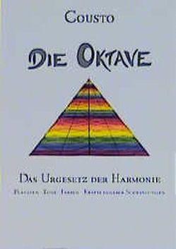 Die Oktave – das Urgesetz der Harmonie von Cousto,  Hans