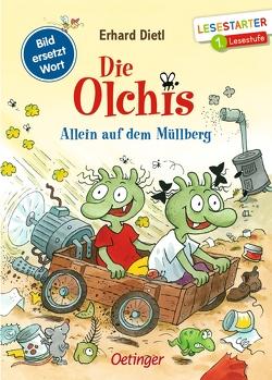 Die Olchis. Allein auf dem Müllberg von Dietl,  Erhard