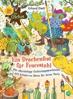 Die Olchis. Ein Drachenfest für Feuerstuhl von Dietl,  Erhard, Schöne,  Christoph