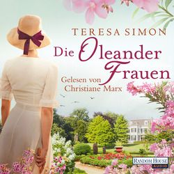 Die Oleanderfrauen von Marx,  Christiane, Simon,  Teresa